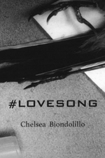 #lovesong by Chelsea Biondolillo