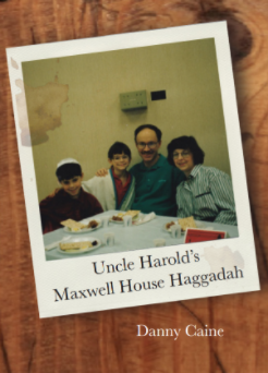 Uncle Harold's Maxwell House Haggadah by Danny Caine